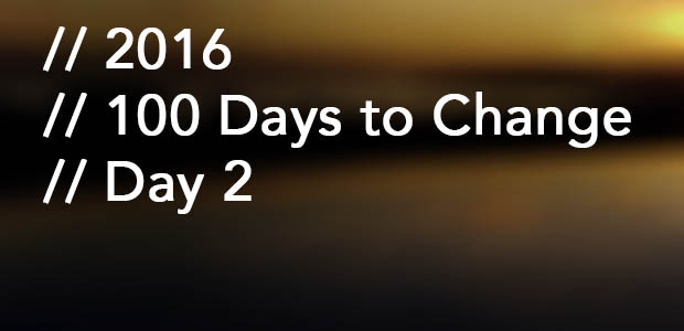 100DaystoChangeDay2