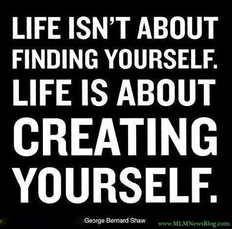 life isn't about finding yourself..life is about creating