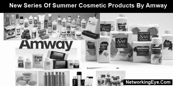 New Series Of Summer Cosmetic Products By Amway
