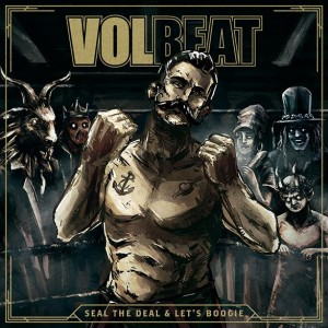 """Volbeat """"Seal The Deal & Let's Boogie"""""""