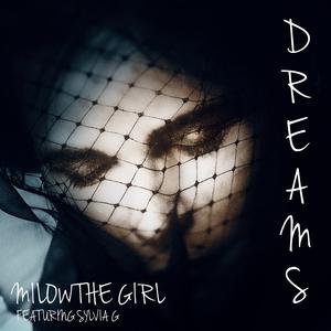 Milow the Girl Featuring Sylvia G - Dreams
