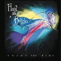 "Float Like A Buffalo - ""Enjoy The Ride"""