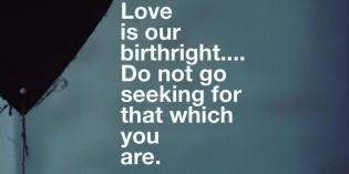 Love is Your Birthright – Neville Goddard Quotes