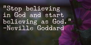 You Are God – Neville Goddard
