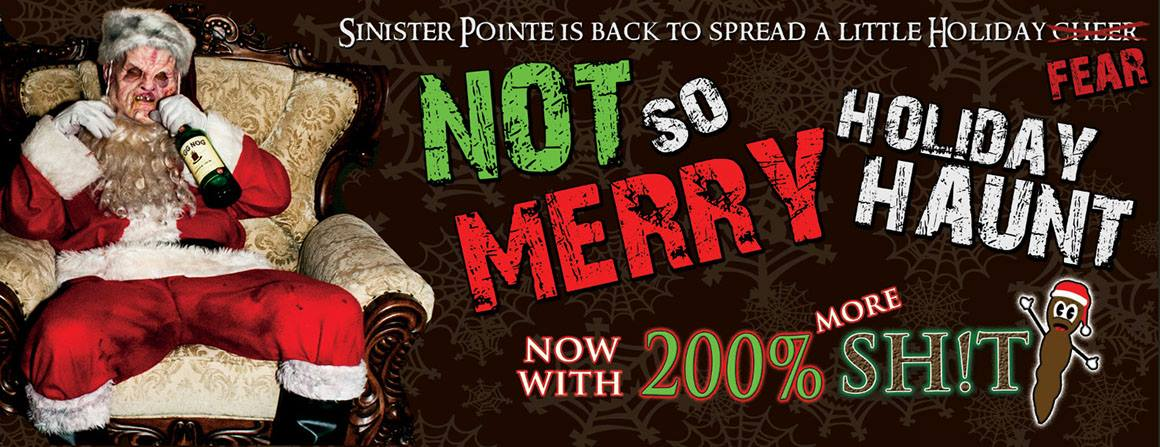 Sinister Pointe will offer Not So Merry Christmas in December