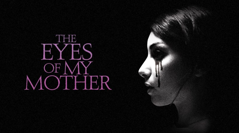 The-Eyes-Of-My-Mother-Official-Trailer