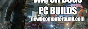 Watch Dogs PC Build