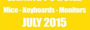 Gaming PC Build Mice Keyboards and Monitors - July 2015