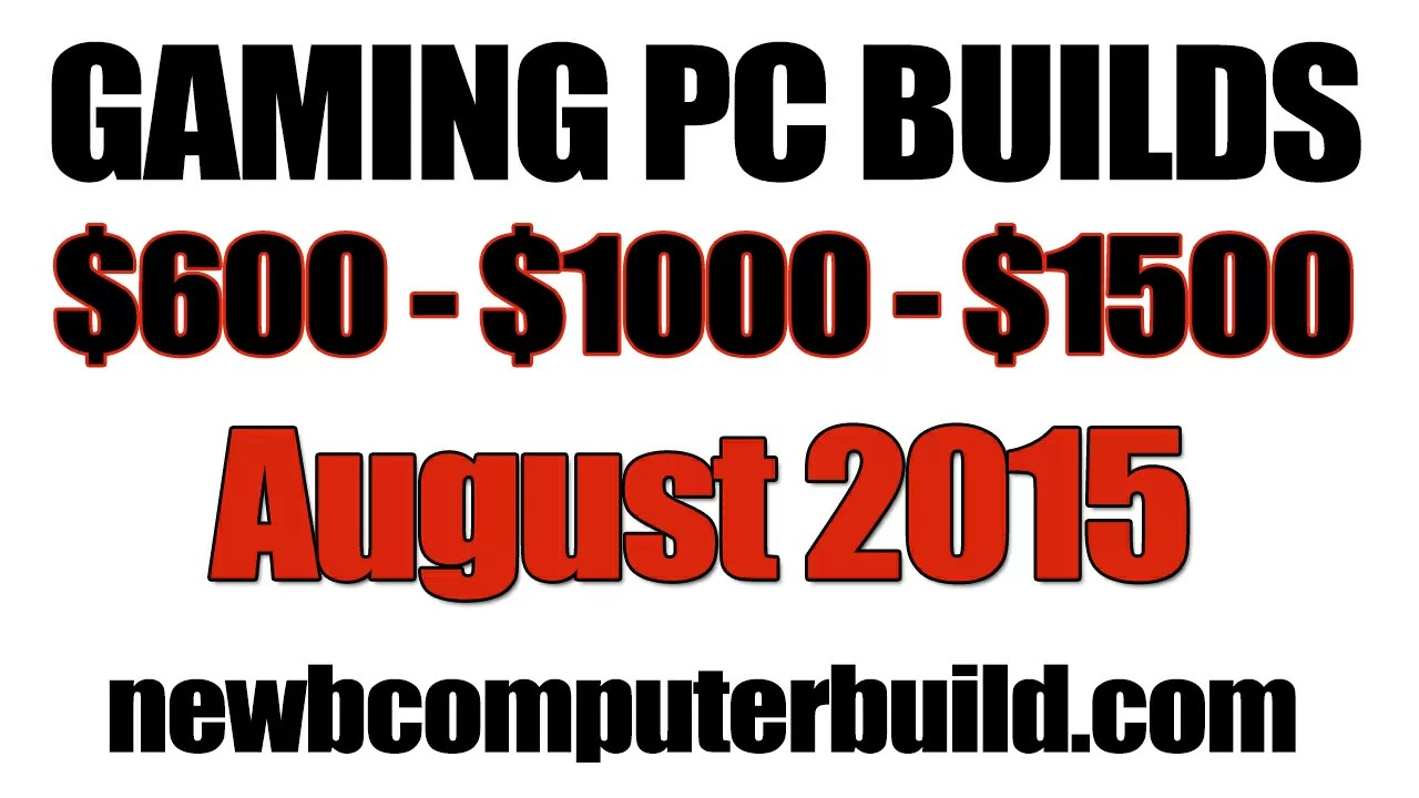 August 2015 Gaming PC Builds