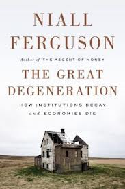 the_great_degeneration_by_niall_ferguson