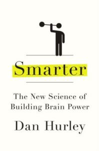 smarter_the_new_science_of_building_brain_power_by_dan_hurley_cover