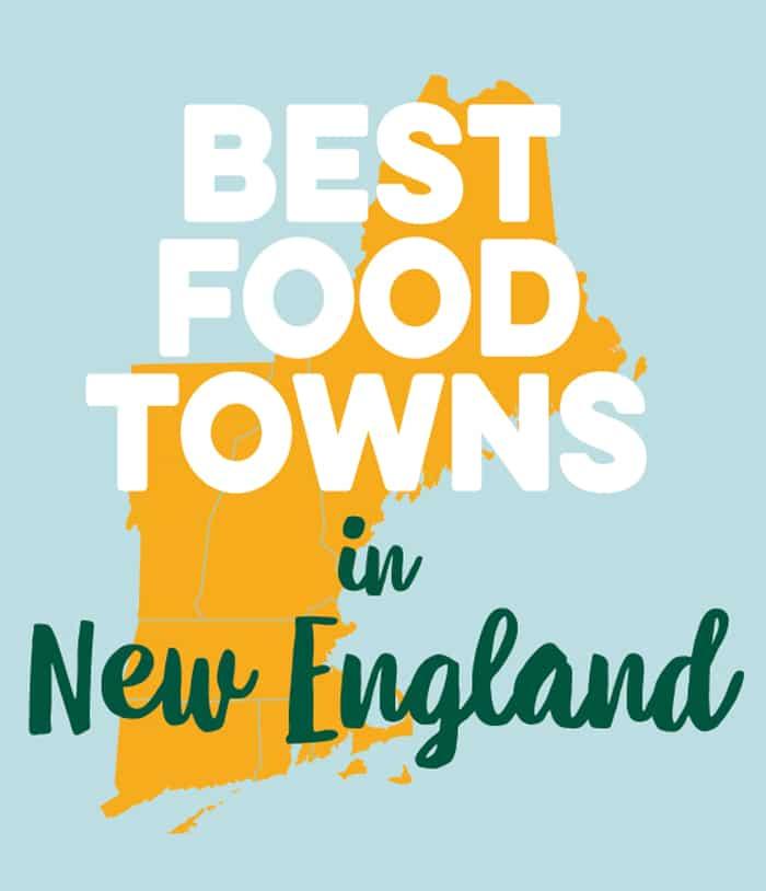 New England\u0027s Best Food Towns Yankee Magazine