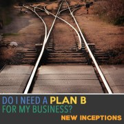 Do I need a Plan B for my Business?