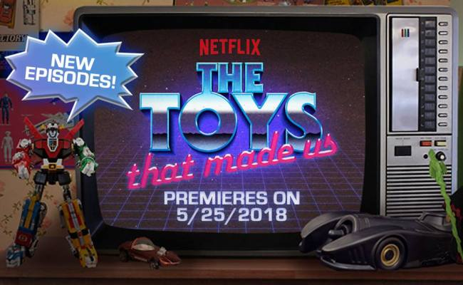 Netflix S The Toys That Made Us New Episodes Premiere May