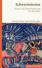 """Das Cover des neuen Buches """"Schwertmission. Gewalt und Christianisierung im Mittelalter"""". Foto: LWL"""