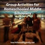 Homeschooling Tweens: Great Group Activities