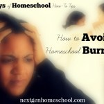 31 Days of Homeschool How-To: Avoid Burnout