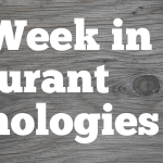 This Week in Restaurant Technologies, with Nate Riggs and Brandon Hull