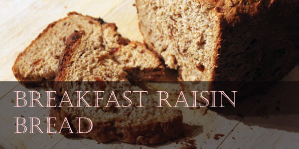 Breakfast raisin bread recipe