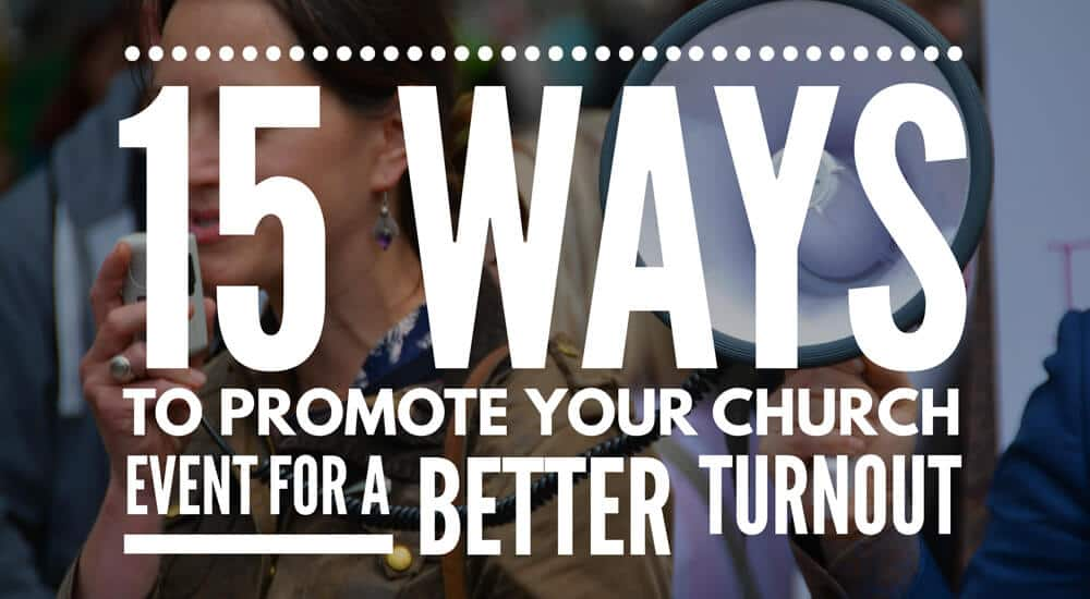 15 Ways to Promote Your Church Event for a Better Turnout