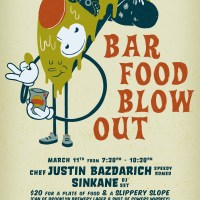 UPCOMING in NYC: Bar Food Blowout with Justin Bazdarich (Speedy Romeo) & Sinkane DJ at Pork Slope on March 11, 2014!