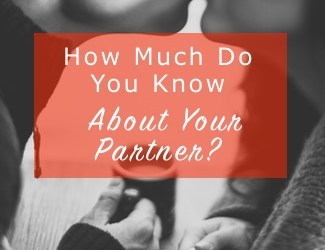 How Much Do You Know About Your Partner?