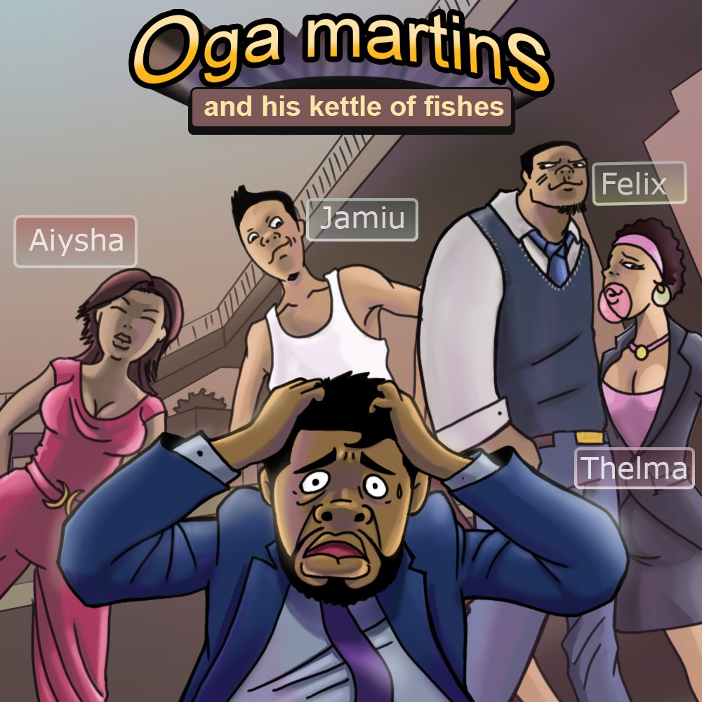 Oga Martins & His Kettle of Fishes - Episode 19