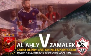 Al Ahly v Zamalek FEB. 9th 2016| Cairo Derby Preview