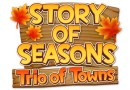 Story Of Seasons: Trio Of Towns Preview