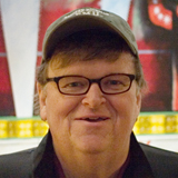 Michael Moore, Academy-Award winning filmmaker and best-selling author. His films 'Fahrenheit 9/11,' 'Capitalism: A Love Story,' 'Bowling for Columbine' and 'SiCKO' are among the all-time top ten grossing documentaries.