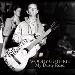 My Dusty Road by Woody Guthrie – review