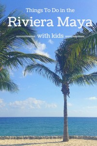 Top 5 things to do in the Riviera Maya region of Mexico with kids