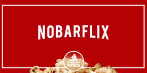 #NBPipoca – Nobarflix