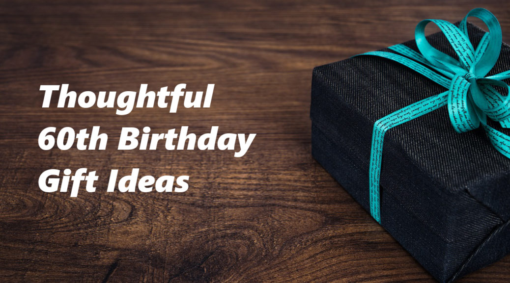 SaveEnlarge 60th Birthday Gifts Ideas