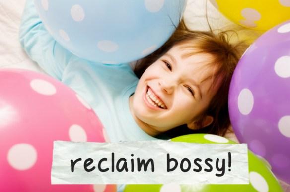 Reclaim bossy