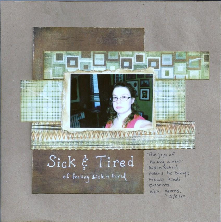 sick & tired || noexcusescrapbooking.com