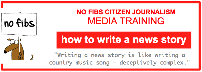 No Fibs media training how to write a news story