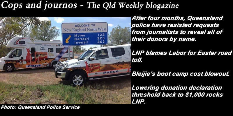 Cops and journos – The #QldWeekly blogazine: #qldpol @Qldaah