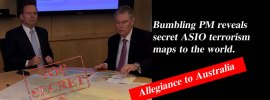Commander-In-Gaffe - Bumbling PM reveals secret ASIO terrorism maps to the world.