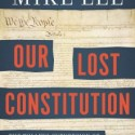 Mike Lee - Our Lost Constitution