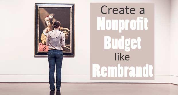 Create a Nonprofit Budget like Rembrandt Nonprofit Ally - budget non profit