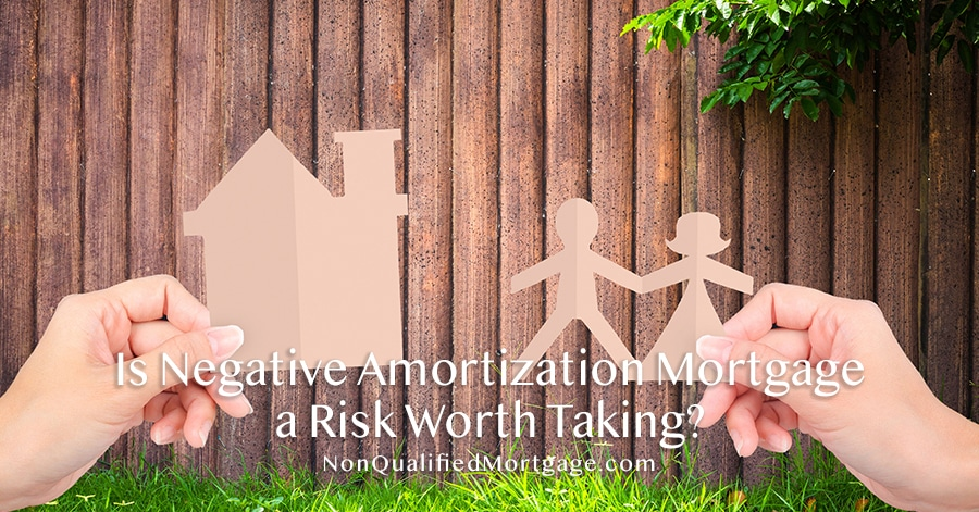 Is Negative Amortization Mortgage a Risk Worth Taking? - Non