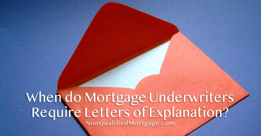 When do Mortgage Underwriters Require Letters of Explanation? - Non