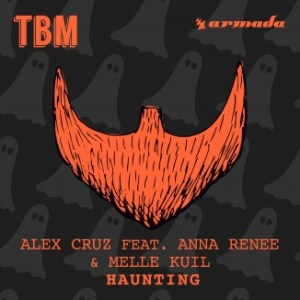 Alex Cruz feat. Anna Renee & Melle Kuil – Haunting incl. No One 32 Remix – TBM062 – July 24th, 2015