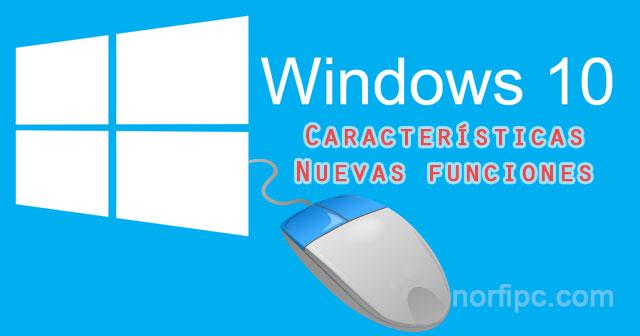 Windows 10, características, nuevas funciones y mejoras - funciones