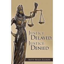 Pauline39s Opinion Justice Delayed Justice Denied