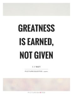 greatness-is-earned-not-given-quote-11