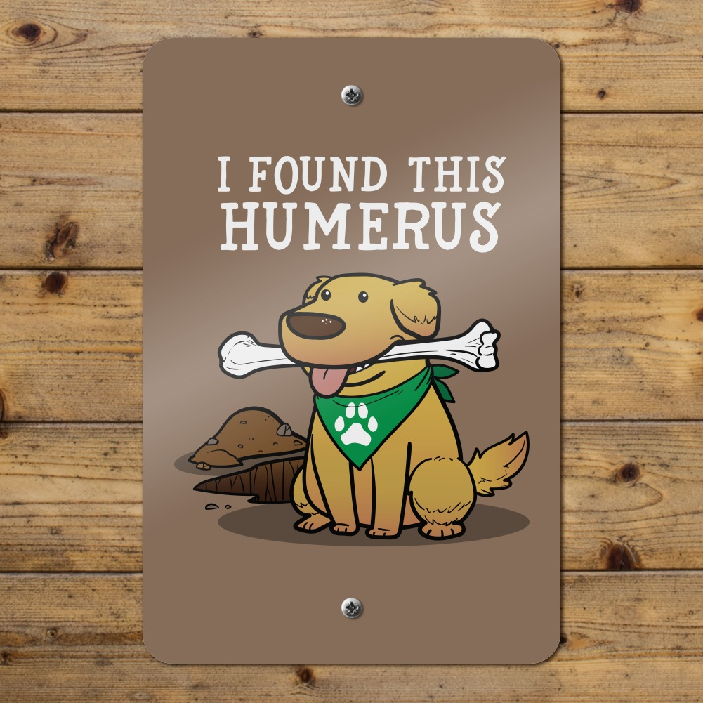 I Found This Humerus Bone Dog Humorous Home Business Office Sign Home DÃ Cor Plaques Signs Home Garden Pumpenscout De