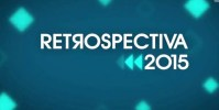 Retrospectiva 2015: o que de mais importante aconteceu ao longo do ano; Confira