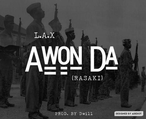 Image result for L.A.X – Awon Da